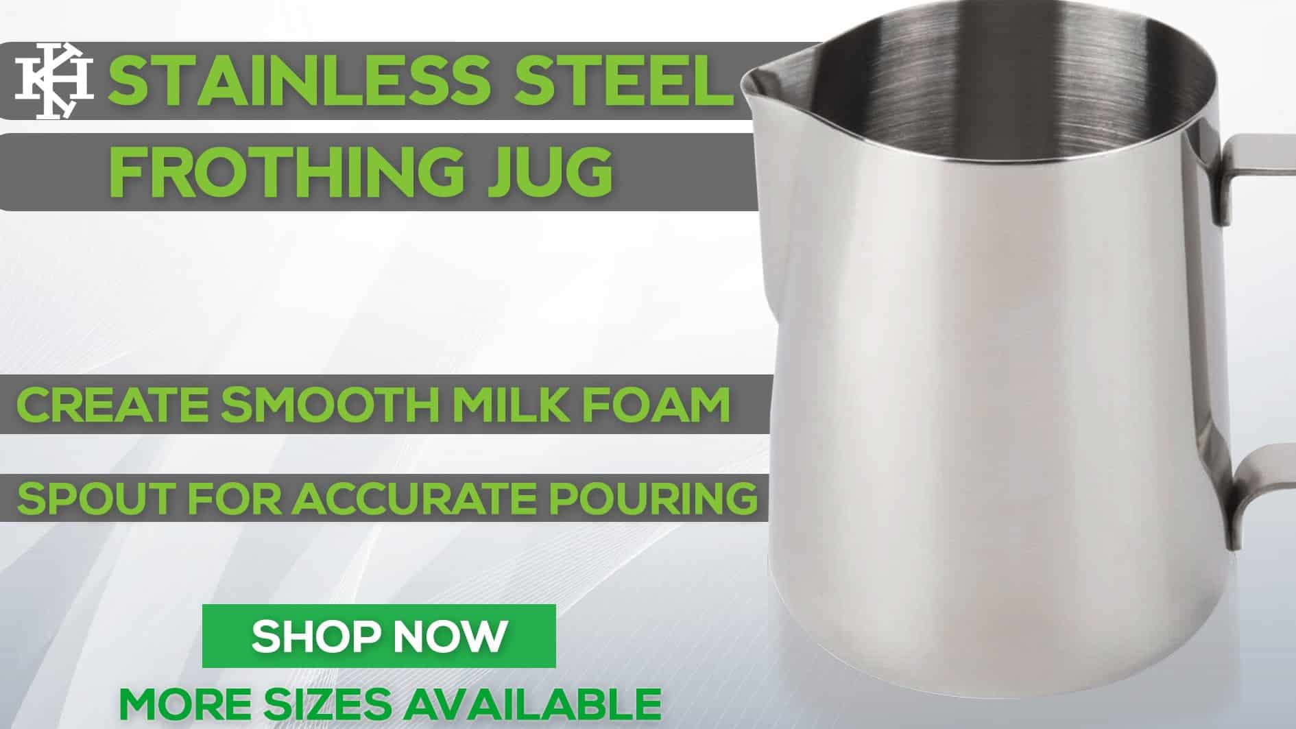 KH Stainless Steel Frothing Milk Jug